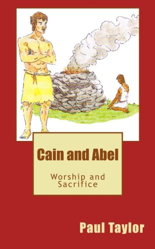 Cain and Abel: Worship and Sacrifice