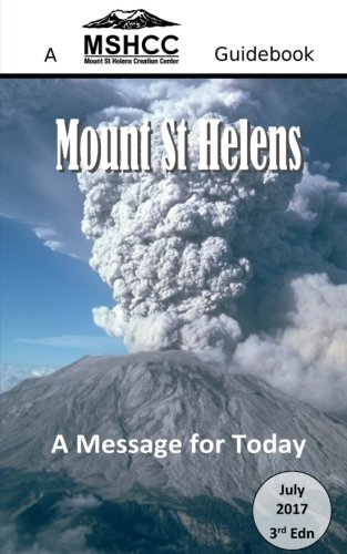 Mount St Helens: A Message for Today (Mount St Helens Creation Center Guidebook)