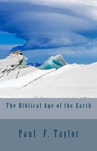 The Biblical Age of the Earth