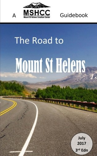 The Road to Mount St Helens (Mount St Helens Creation Center Guides)